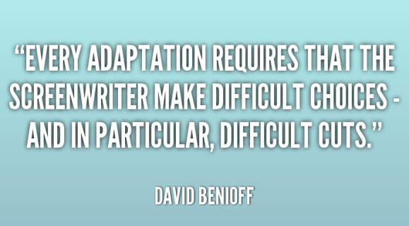 quote-David-Benioff-every-adaptation-requires-that-the-screenwriter-make-150196