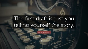 2052046-Terry-Pratchett-Quote-The-first-draft-is-just-you-telling-yourself